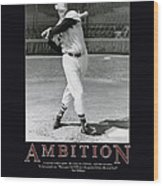 Ted Williams Ambition Wood Print