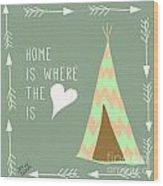 Teepee Art Arrows Home Is Where The Heart Is Wood Print