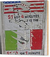 Telephone  Usa Mexico One Dollar Four Minutes Booth Us Mexico Flags Eloy Arizona 2005 Wood Print