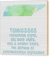 Tennessee - Volunteer State - Big Bend State - Hog And Hominy State Wood Print