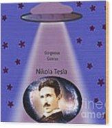 Tesla The Gorgeous Genius Wood Print