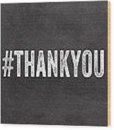 Thank You- Greeting Card Wood Print