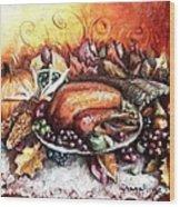 Thanksgiving Dinner Wood Print by Shana Rowe Jackson