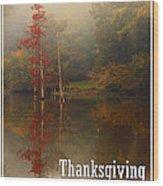 Thanksgiving Reflections Wood Print