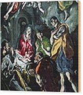 The Adoration Of The Shepherds From The Santo Domingo El Antiguo Altarpiece Wood Print