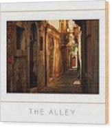 The Alley Poster Wood Print
