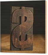 The Almighty Dollar Wood Print
