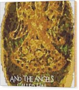 The Angels Called Him Jesus Wood Print