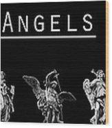 The Angels Of Rome Wood Print