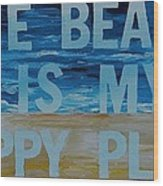 The Beach In My Happy Place Two Wood Print by Patti Schermerhorn