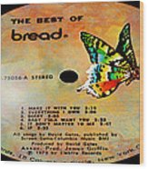 The Best Of Bread Side 1 Wood Print