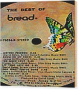The Best Of Bread Side 2 Wood Print