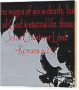 The Bible Eternal Life  Romans Wood Print