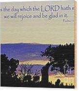 The Bible Psalm 118 24 Wood Print