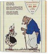 The Big Brown Bear Wood Print