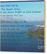 The Bonnie Banks Of Loch Lomond Wood Print