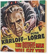The Boogie Man Will Get You, Us Poster Wood Print