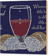 The Bread Of Life Wood Print by Robyn Stacey