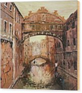 The Bridge Of Sighs Venice Italy Wood Print