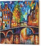 The Bridges Of Amsterdam - Palette Knife Oil Painting On Canvas By Leonid Afremov Wood Print