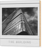 The Building Poster Wood Print