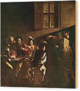 The Calling Of St Matthew Wood Print by Michelangelo Merisi o Amerighi da Caravaggio