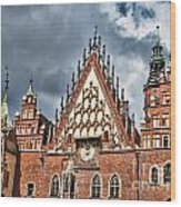 The City Hall Wroclaw Poland Wood Print