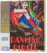 The Dancing Pirate, Us Poster Art Wood Print