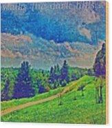 The Dark Hills Wood Print by Michelle Greene Wheeler