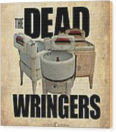 The Dead Wringers Poster Wood Print