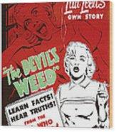 The Devils Weed, Aka Wild Weed, Aka She Wood Print