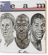 the Dream Team Wood Print by Tamir Barkan