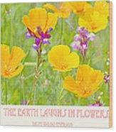 The Earth Laughs In Flowers Digital Art Wood Print