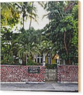 The Ernest Hemingway House - Key West Wood Print