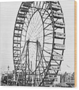 The Ferris Wheel At The Worlds Columbian Exposition Of 1893 In Chicago Bw Photo Wood Print