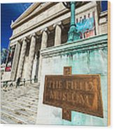 The Field Museum Sign In Chicago Wood Print by Paul Velgos