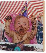 The First Birthday Cake Wood Print
