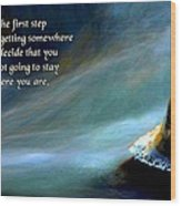 The First Step Wood Print by Mike Flynn