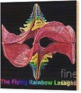 The Flying Rainbow Lasagne Wood Print by Nofirstname Aurora