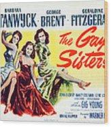 The Gay Sisters, Us Poster Art Wood Print