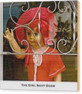 The Girl Next Door Wood Print