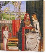 The Girlhood Of Mary Virgin Wood Print