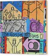 The Gospel Wood Print by Anthony Falbo
