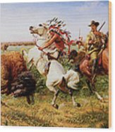 The Great Royal Buffalo Hunt Wood Print by Louis Maurer