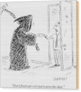 The Grim Reaper Is Seen Giving A Piece Of Paper Wood Print by David Sipress