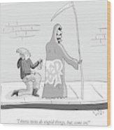 The Grim Reaper Speaks As A  Teenager Spray Wood Print