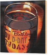 The Happy Birthday Toast Wood Print