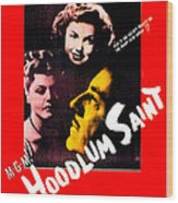 The Hoodlum Saint, Us Poster, From Top Wood Print