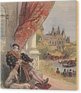 The Last Days Of Francis I Wood Print