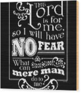 The Lord Is For Me Wood Print